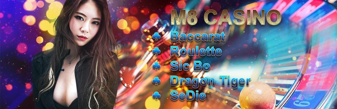 M8bet Casino พนันคาสิโนสด บาคาร่า,รูเล็ต,กำถั่ว,ไฮโล,ไพ่เสือมังกร
